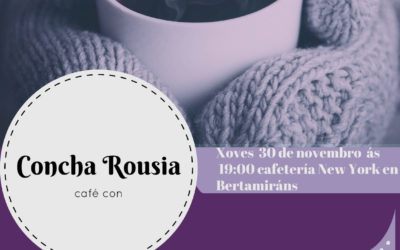 Café con Concha Rousia: Avanzando cara á Igualdade